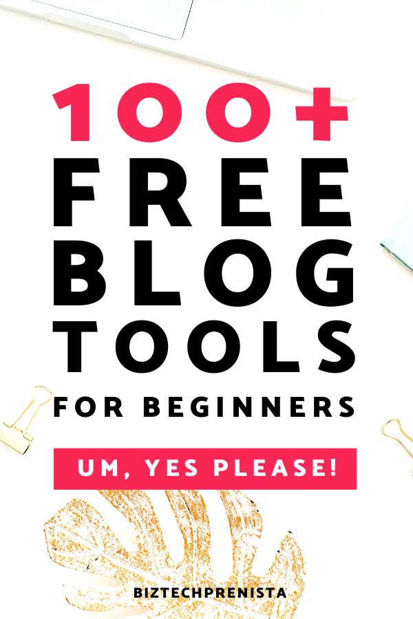 Epic List of 100+ Best FREE Tools for Bloggers 2020 | Best Free Blogging Tools | Best Free Blogging Tools for Beginners