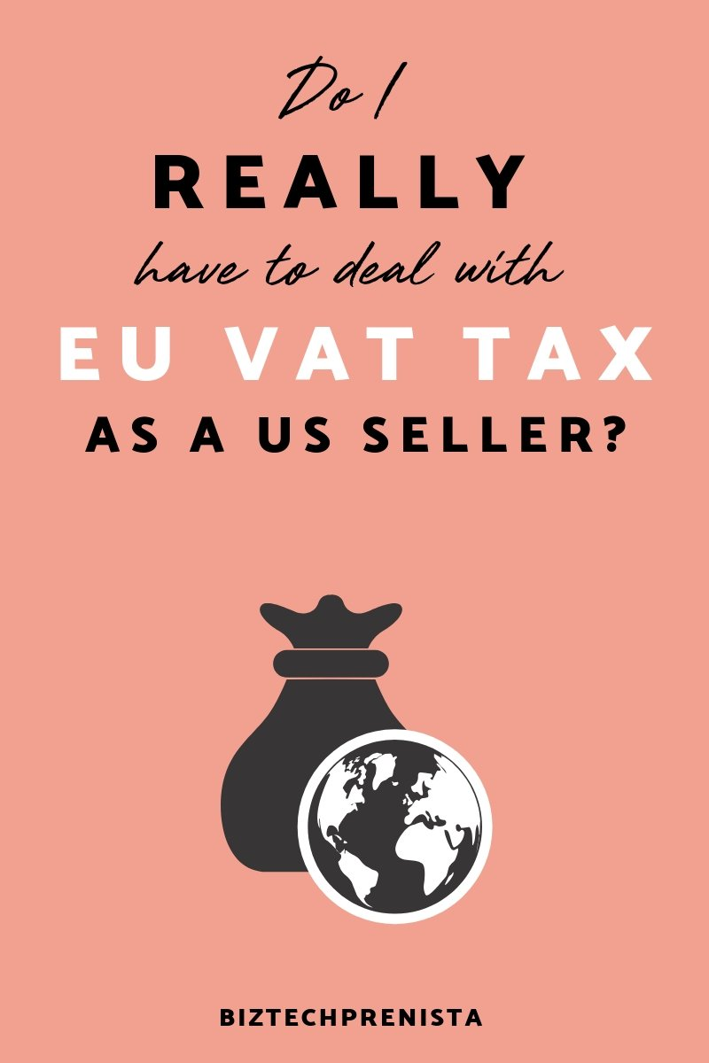 Do I [Really] Have to Deal with EU VAT Tax as a US Seller