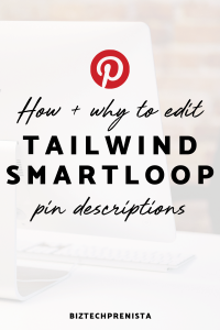 How and Why to Edit SmartLoop Pin Descriptions - How + Why to Edit Tailwind SmartLoop Pin Descriptions