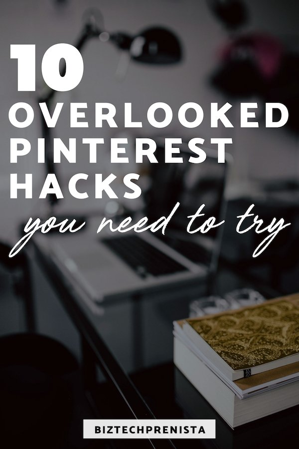 10 Overlooked Pinterest Hacks 2019 - Best Pinterest Tips for Business You Haven't Heard Yet