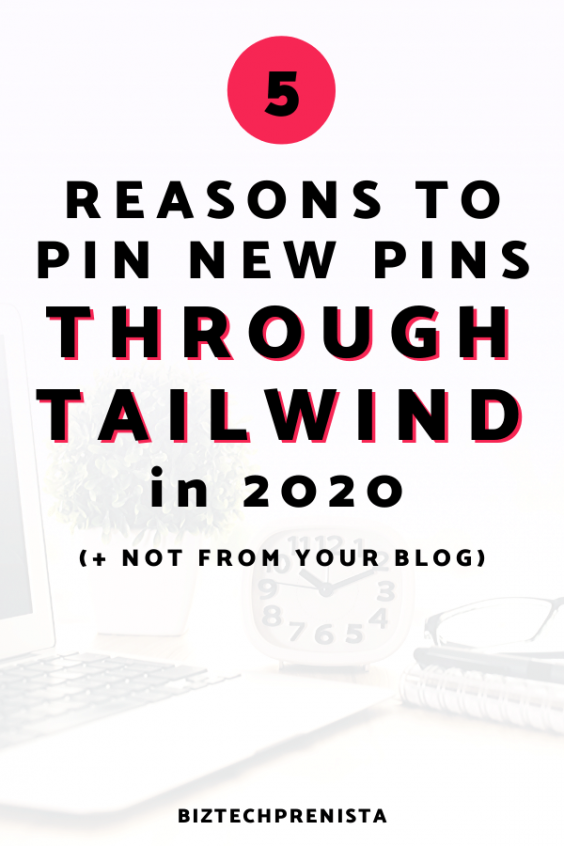 5 Reasons to Pin New (Fresh) Pins Through Tailwind in 2020