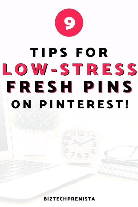 Don't Lose Your Sanity Over Fresh Pins on Pinterest! 9 Tips for LOW-STRESS Pinterest Fresh Pins