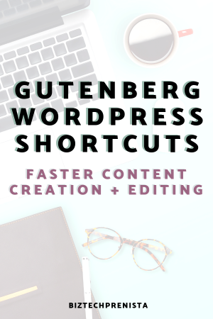 Gutenberg Wordpress Shortcuts - Faster Content Creation and Editing