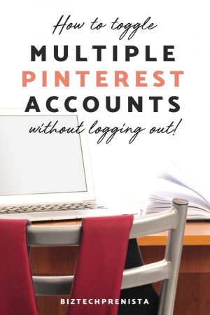 How to Toggle Multiple Pinterest Accounts Without Logging Out :: Biztechprenista ::