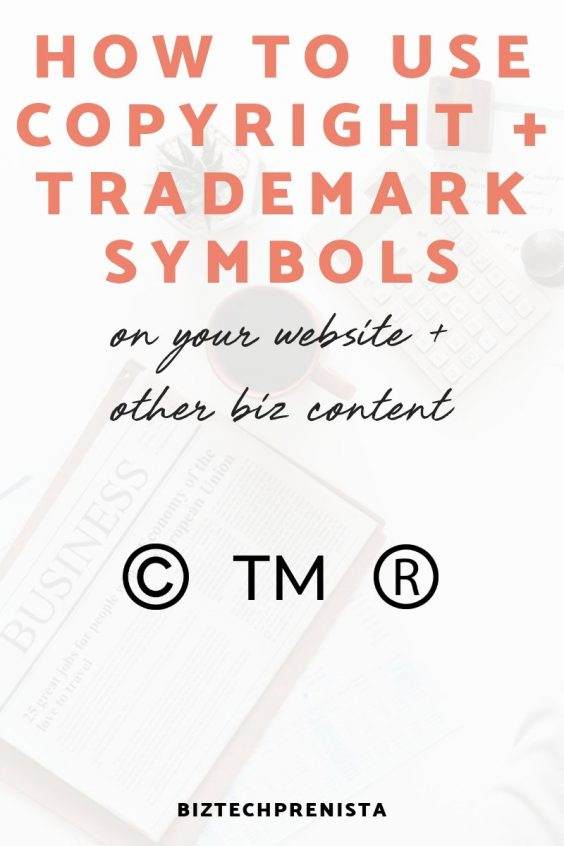 How to Use Copyright and Trademark Symbols on Your Website (and Other Biz Content)