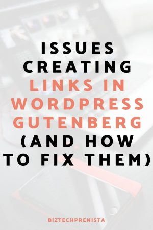 Issues Creating Links in Wordpress 5.0 Gutenberg (and How to Fix Them)