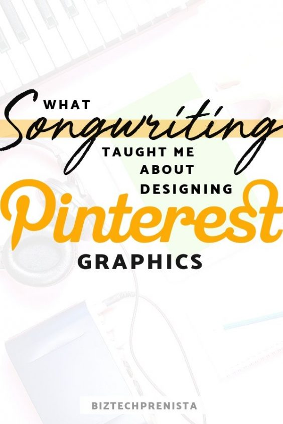 What Songwriting Taught Me About Designing Better Pinterest Graphics